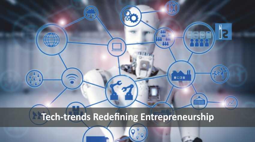 Tech-trends Redefining Entrepreneurship | Insights Success