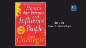 How to Win Friends & Influence People | Insights Success