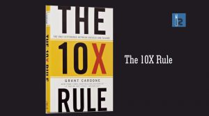 The 10X Rule | Insigths Success
